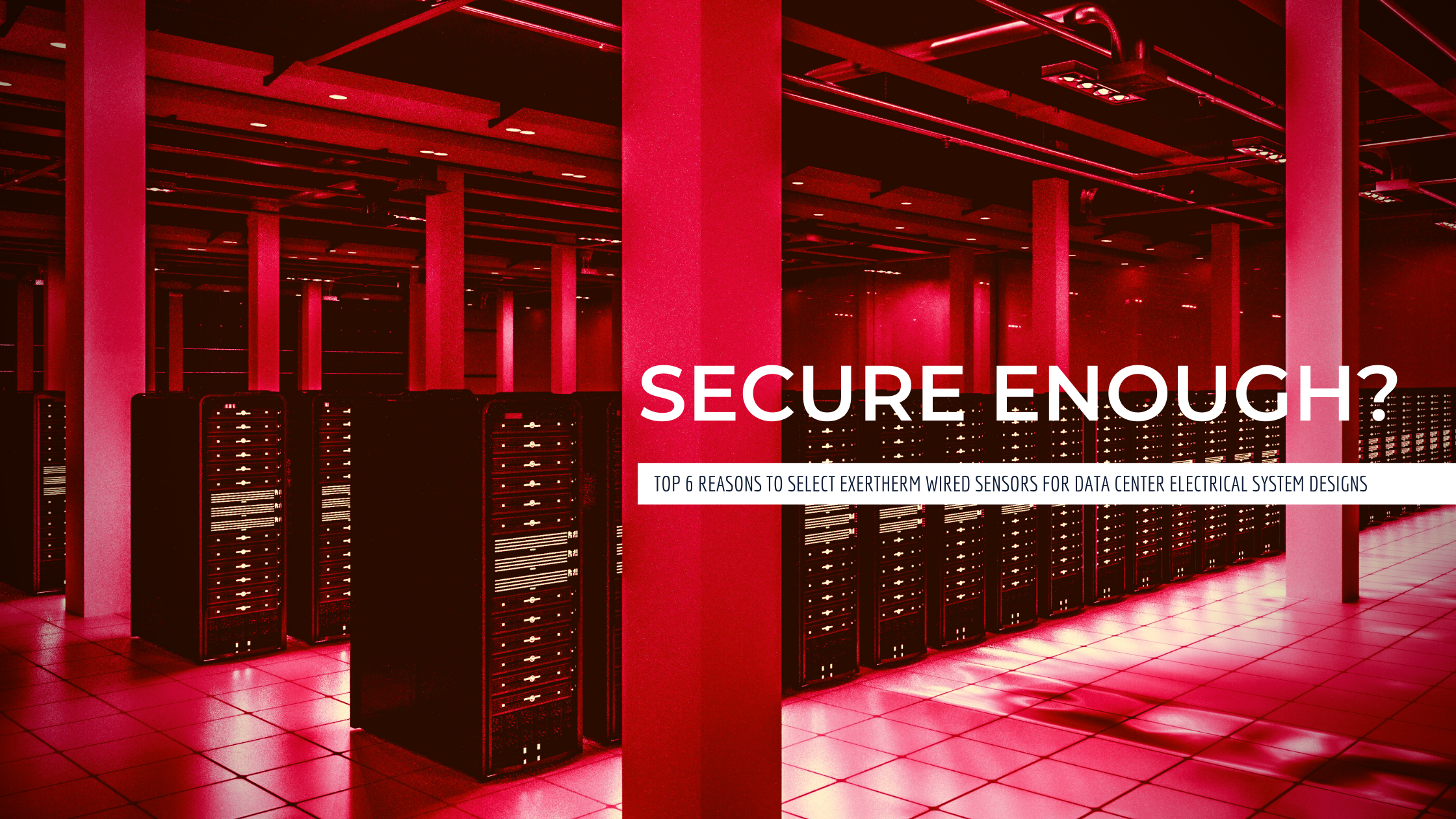 Secure Data Center Electrical Design with Exertherm Wired Sensors